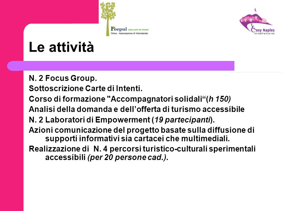 Le attività N. 2 Focus Group. Sottoscrizione Carte di Intenti. Corso di formazione