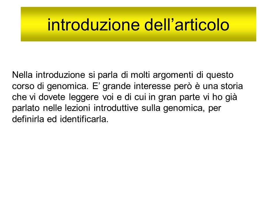 introduzione dellarticolo Nella introduzione si parla di molti argomenti di questo corso di genomica.
