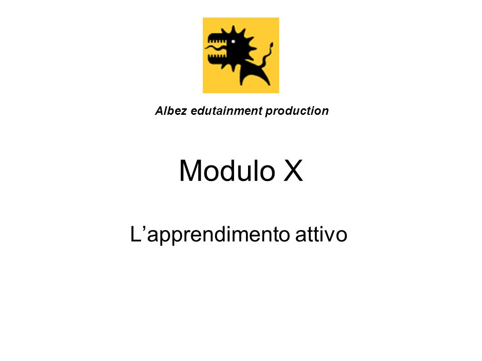 Modulo X Lapprendimento attivo Albez edutainment production