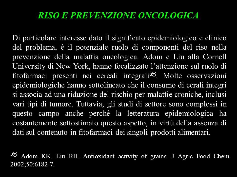 RISO E PREVENZIONE ONCOLOGICA Di particolare interesse dato il significato epidemiologico e clinico del problema, è il potenziale ruolo di componenti
