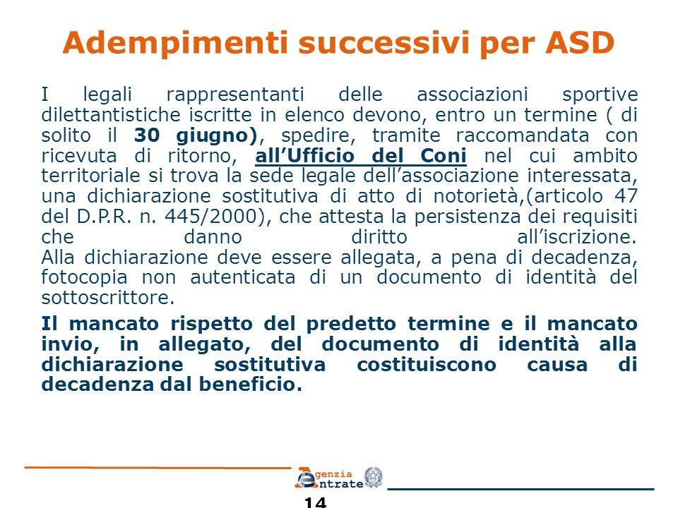 Adempimenti successivi per ASD I legali rappresentanti delle associazioni sportive dilettantistiche iscritte in elenco devono, entro un termine ( di s