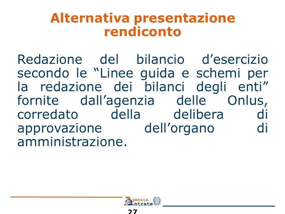 Alternativa presentazione rendiconto Redazione del bilancio desercizio secondo le Linee guida e schemi per la redazione dei bilanci degli enti fornite