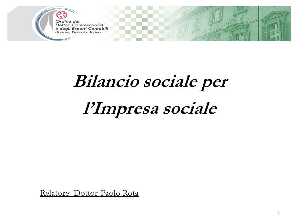 Bilancio sociale per lImpresa sociale 1 Relatore: Dottor Paolo Rota
