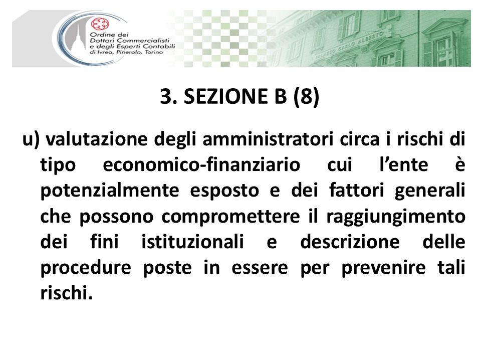 3. SEZIONE B (8) u) valutazione degli amministratori circa i rischi di tipo economico-finanziario cui lente è potenzialmente esposto e dei fattori gen
