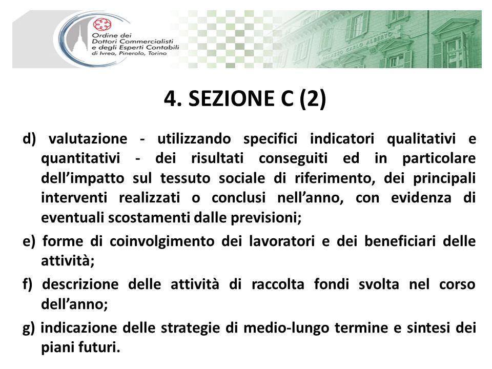4. SEZIONE C (2) d) valutazione - utilizzando specifici indicatori qualitativi e quantitativi - dei risultati conseguiti ed in particolare dellimpatto