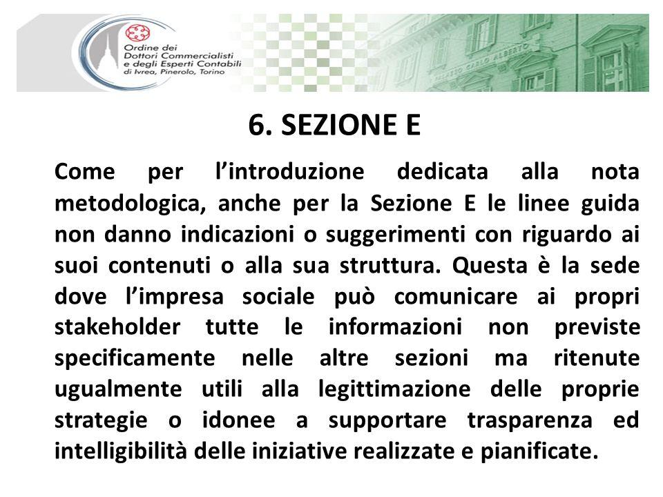 6. SEZIONE E Come per lintroduzione dedicata alla nota metodologica, anche per la Sezione E le linee guida non danno indicazioni o suggerimenti con ri