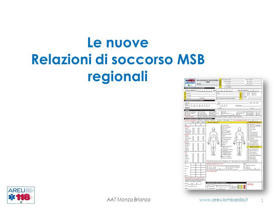 Le nuove Relazioni di soccorso MSB regionali AAT Monza Brianza www.areu.lombardia.it 1
