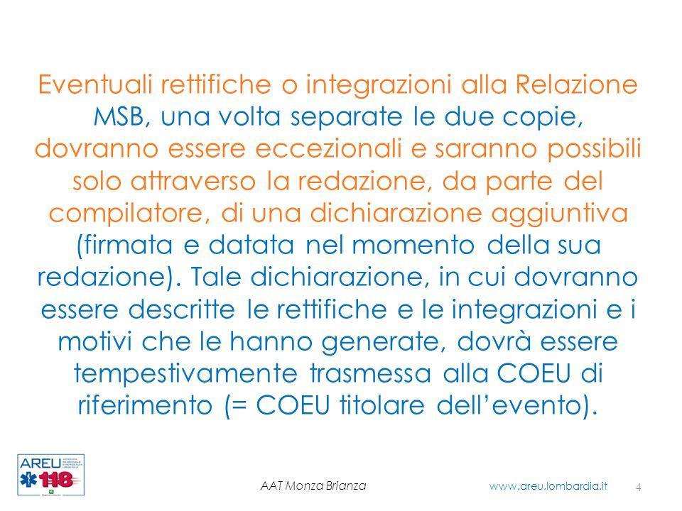 Relazione di soccorso MSB Rifiuto trasporto 15 AAT Monza Brianza www.areu.lombardia.it Firma del Paziente o del soggetto avente diritto (genitori, tutore …)