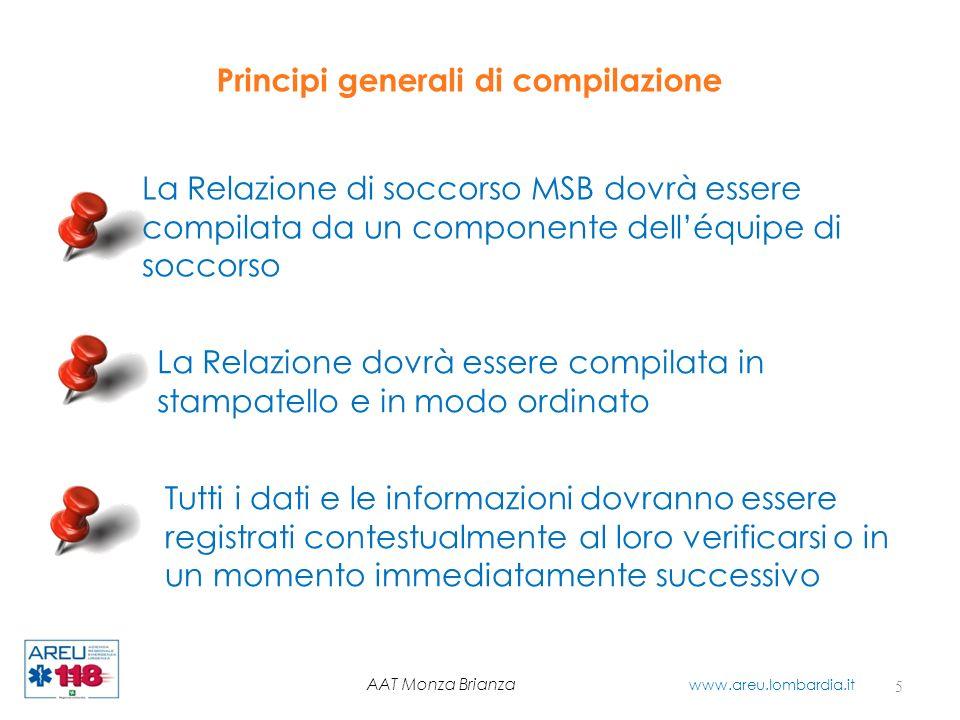 Principi generali di compilazione La Relazione di soccorso MSB dovrà essere compilata da un componente delléquipe di soccorso La Relazione dovrà esser