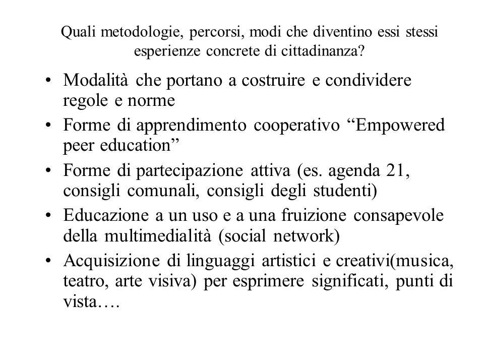 Quali metodologie, percorsi, modi che diventino essi stessi esperienze concrete di cittadinanza.