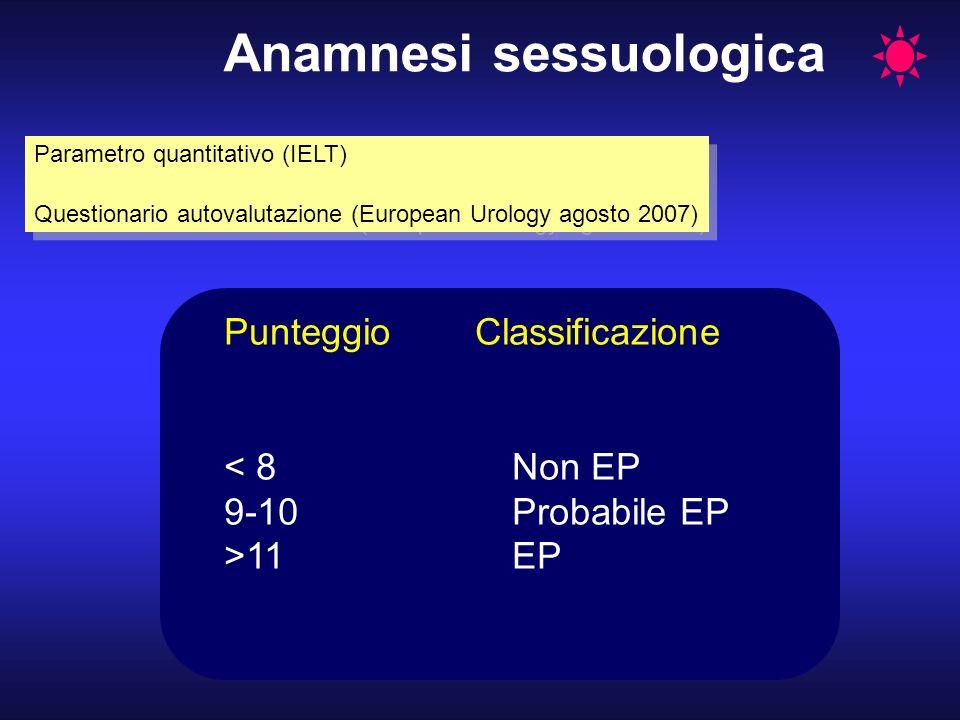 Anamnesi sessuologica Parametro quantitativo (IELT) Questionario autovalutazione (European Urology agosto 2007) Parametro quantitativo (IELT) Question