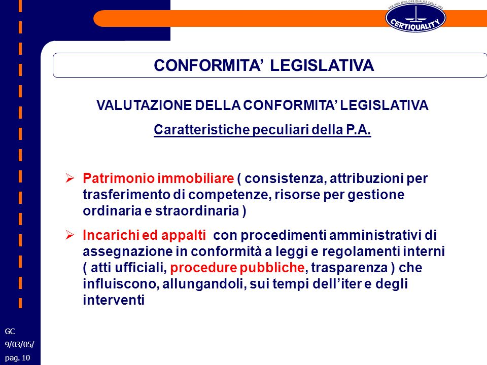 CONFORMITA LEGISLATIVA VALUTAZIONE DELLA CONFORMITA LEGISLATIVA Caratteristiche peculiari della P.A. Patrimonio immobiliare ( consistenza, attribuzion