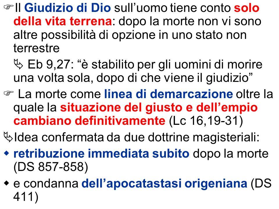 Il Giudizio di Dio sulluomo tiene conto solo della vita terrena: dopo la morte non vi sono altre possibilità di opzione in uno stato non terrestre Eb