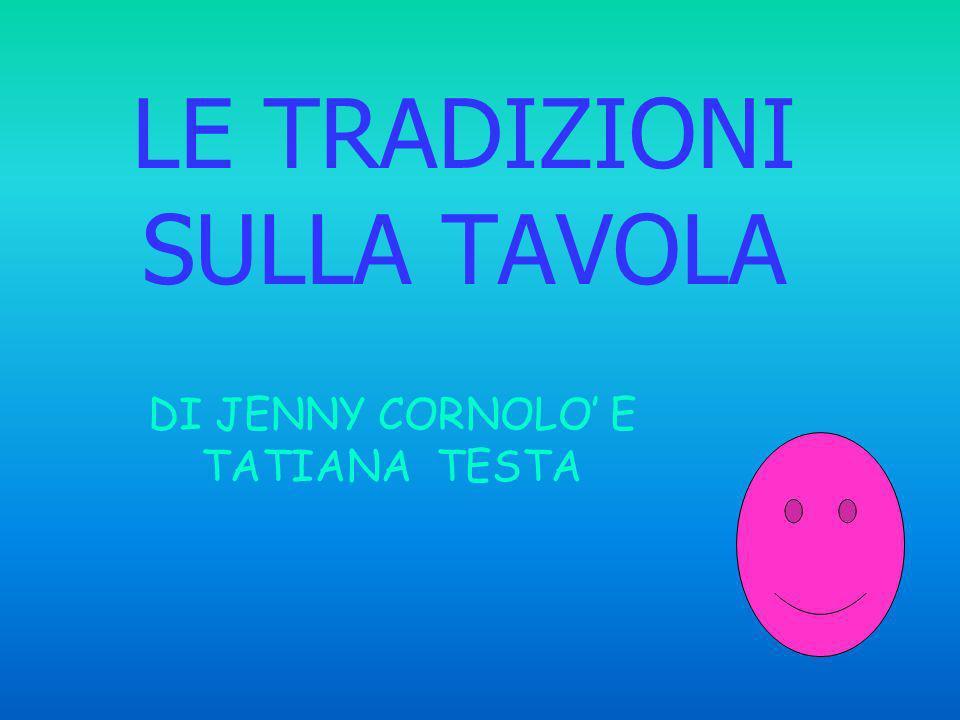 LE TRADIZIONI SULLA TAVOLA DI JENNY CORNOLO E TATIANA TESTA