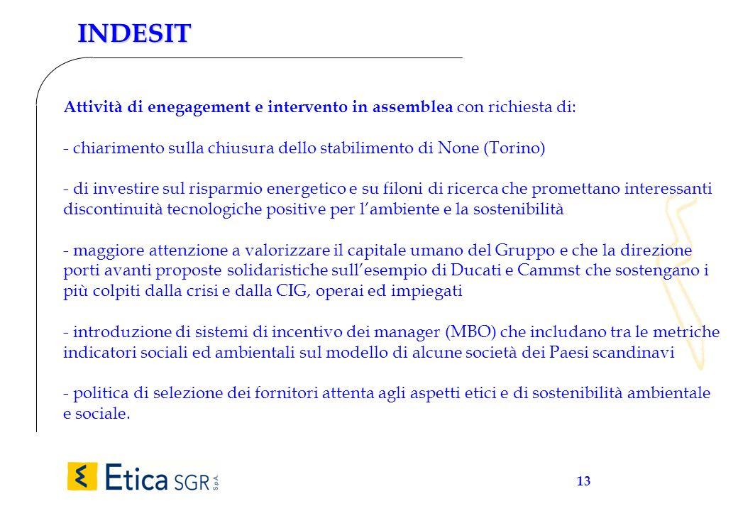13 INDESIT Attività di enegagement e intervento in assemblea con richiesta di: - chiarimento sulla chiusura dello stabilimento di None (Torino) - di i
