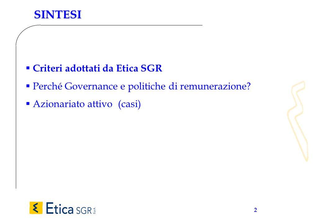 2 SINTESI Criteri adottati da Etica SGR Perché Governance e politiche di remunerazione? Azionariato attivo (casi)