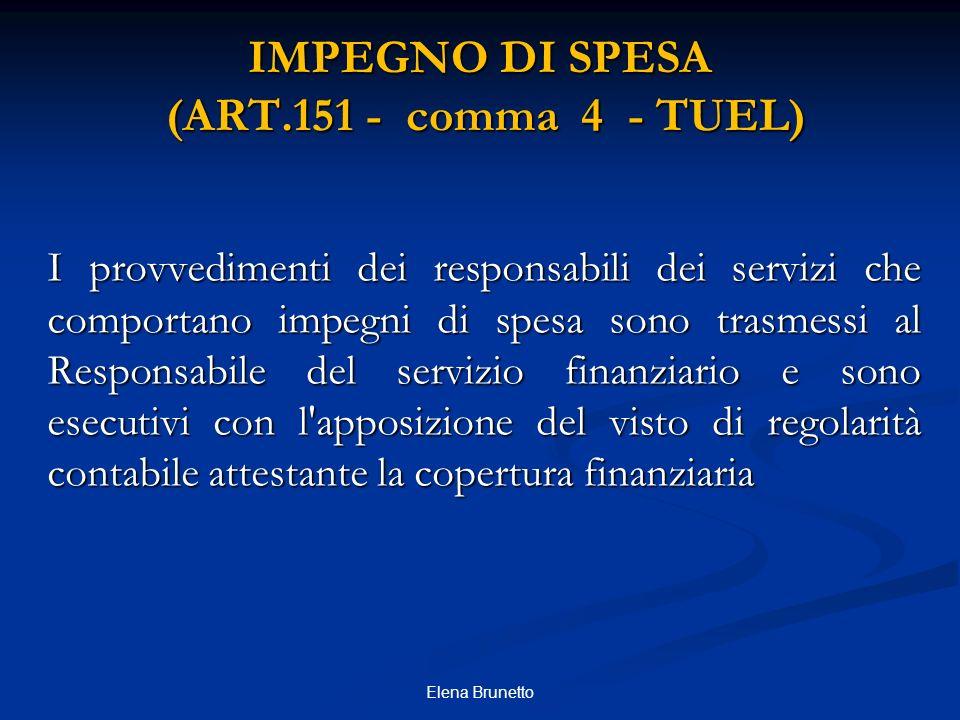 IMPEGNO DI SPESA (ART.151 - comma 4 - TUEL) I provvedimenti dei responsabili dei servizi che comportano impegni di spesa sono trasmessi al Responsabil