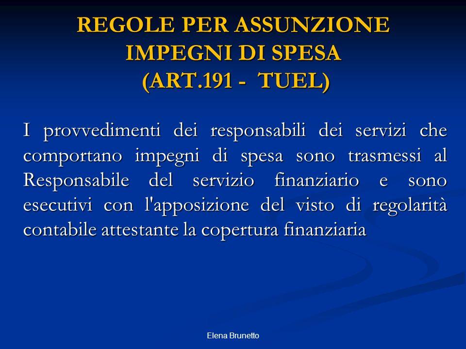 REGOLE PER ASSUNZIONE IMPEGNI DI SPESA (ART.191 - TUEL) I provvedimenti dei responsabili dei servizi che comportano impegni di spesa sono trasmessi al