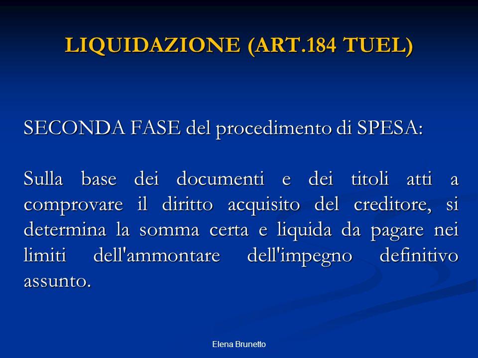 LIQUIDAZIONE (ART.184 TUEL) SECONDA FASE del procedimento di SPESA: Sulla base dei documenti e dei titoli atti a comprovare il diritto acquisito del c