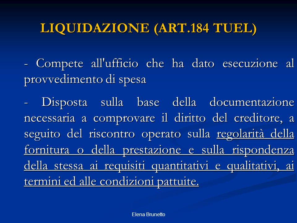 LIQUIDAZIONE (ART.184 TUEL) - Compete all'ufficio che ha dato esecuzione al provvedimento di spesa - Disposta sulla base della documentazione necessar