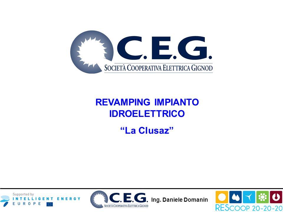 REVAMPING IMPIANTO IDROELETTRICO La Clusaz Ing. Daniele Domanin