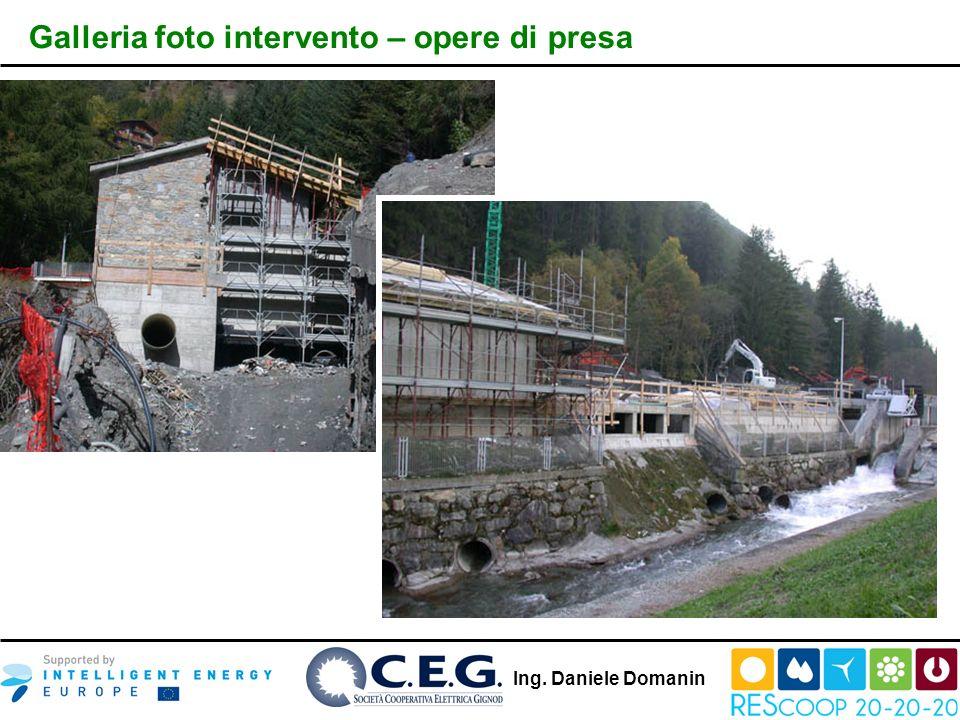Ing. Daniele Domanin Galleria foto intervento – opere di presa