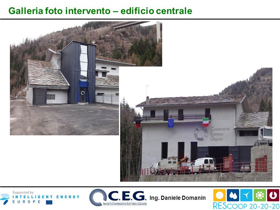 Ing. Daniele Domanin Galleria foto intervento – edificio centrale