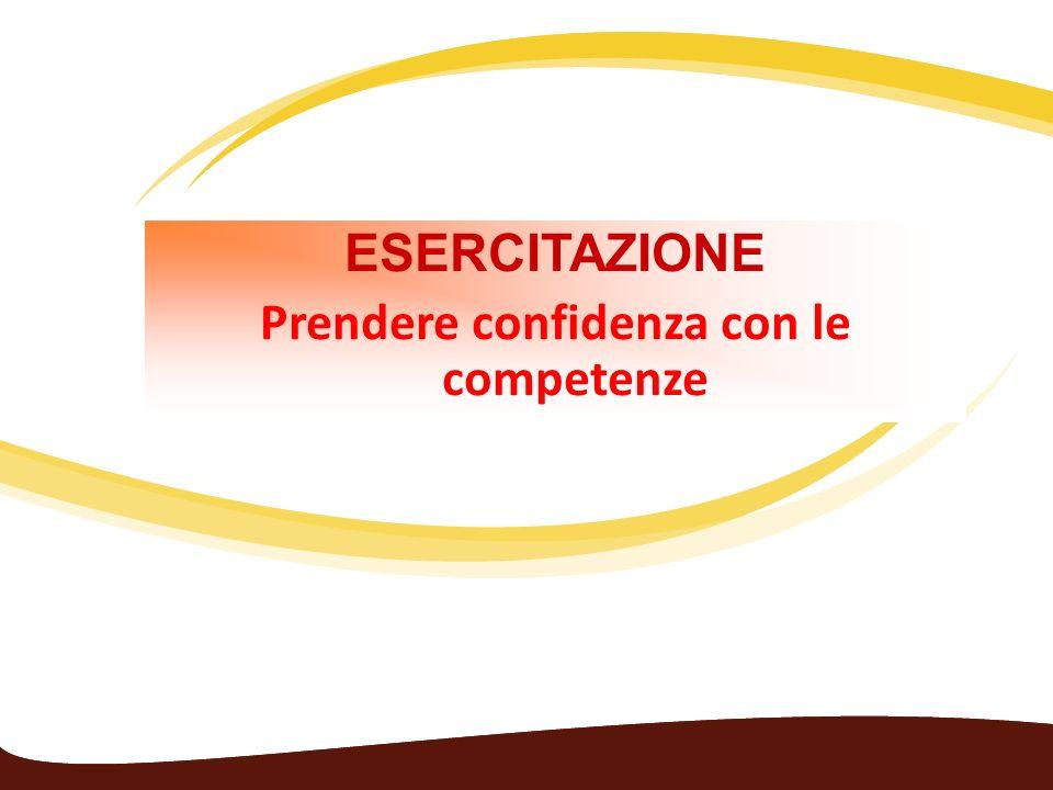 ESERCITAZIONE Prendere confidenza con le competenze