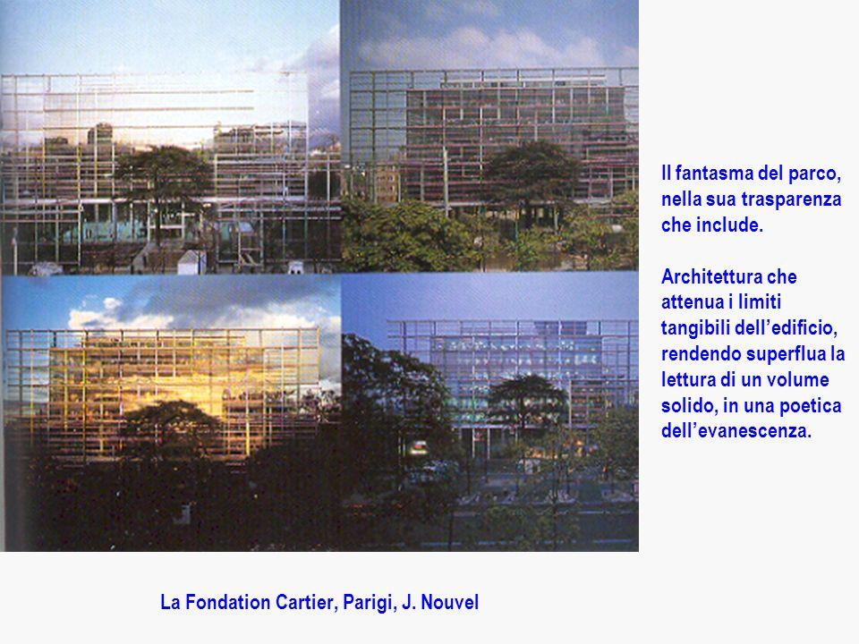 La Fondation Cartier, Parigi, J.Nouvel Il fantasma del parco, nella sua trasparenza che include.