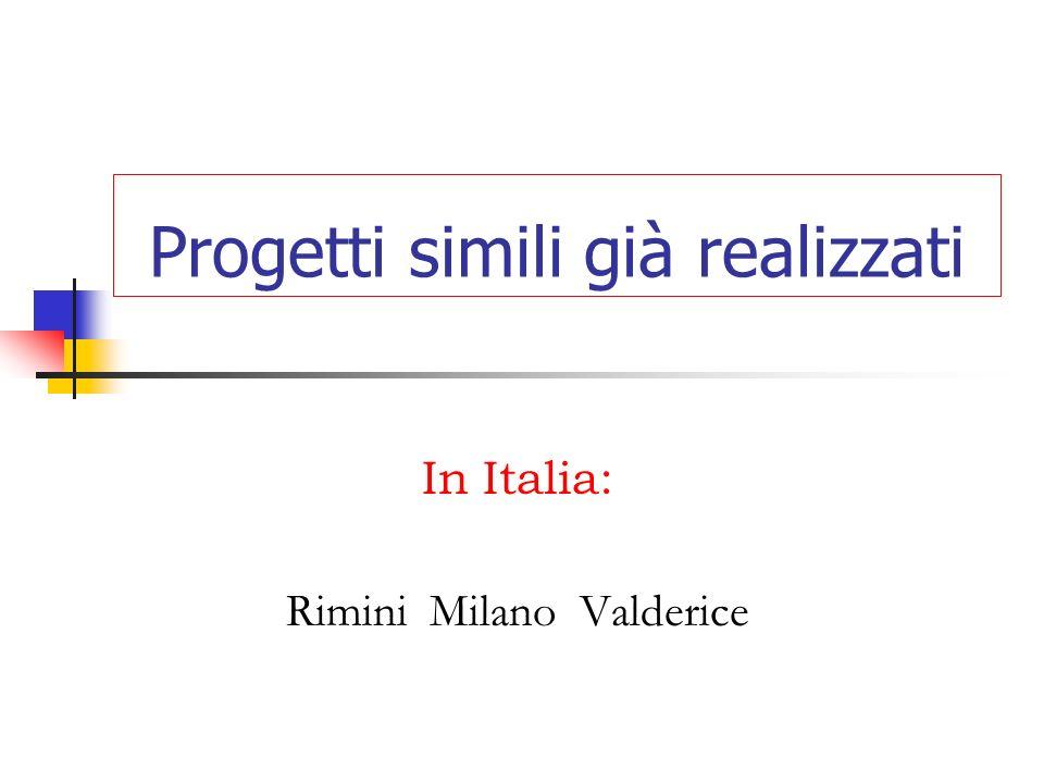 Progetti simili già realizzati In Italia: Rimini Milano Valderice