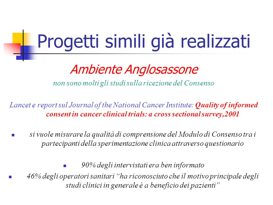 Progetti simili già realizzati Ambiente Anglosassone non sono molti gli studi sulla ricezione del Consenso Lancet e report sul Journal of the National