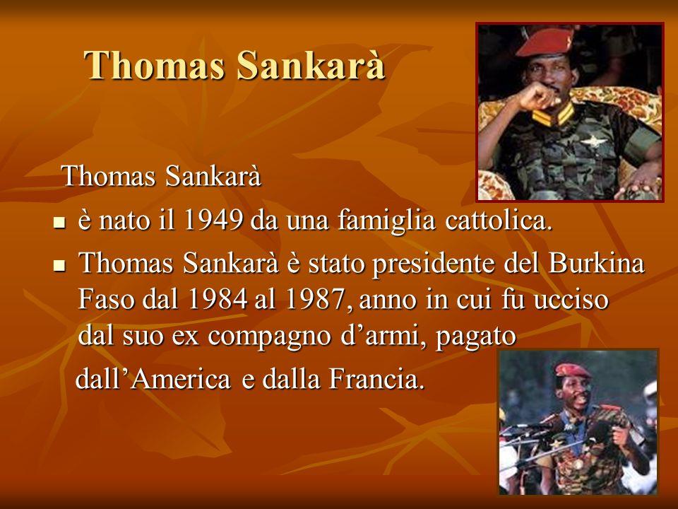 Thomas Sankarà Thomas Sankarà Thomas Sankarà è nato il 1949 da una famiglia cattolica. è nato il 1949 da una famiglia cattolica. Thomas Sankarà è stat