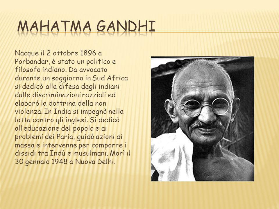 Nacque il 2 ottobre 1896 a Porbandar, è stato un politico e filosofo indiano. Da avvocato durante un soggiorno in Sud Africa si dedicò alla difesa deg