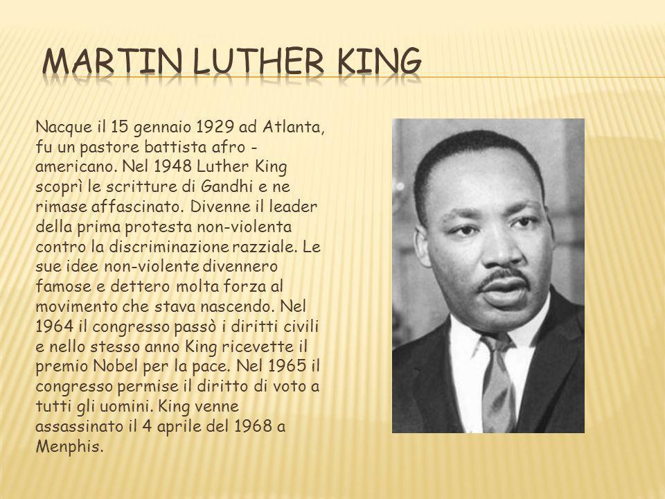 Nacque il 15 gennaio 1929 ad Atlanta, fu un pastore battista afro - americano. Nel 1948 Luther King scoprì le scritture di Gandhi e ne rimase affascin