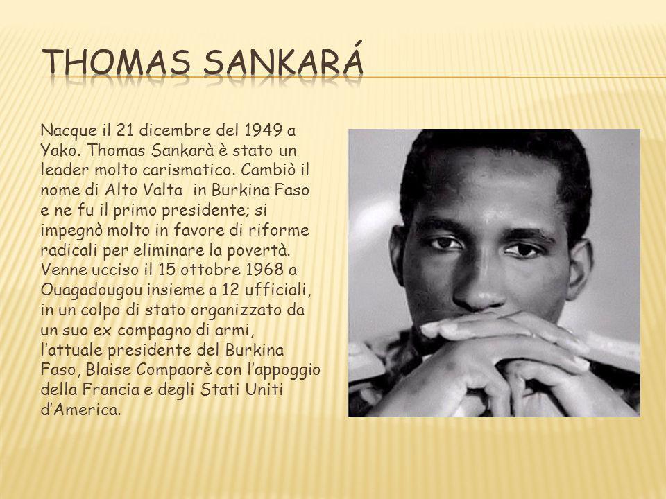 Nacque il 21 dicembre del 1949 a Yako. Thomas Sankarà è stato un leader molto carismatico. Cambiò il nome di Alto Valta in Burkina Faso e ne fu il pri