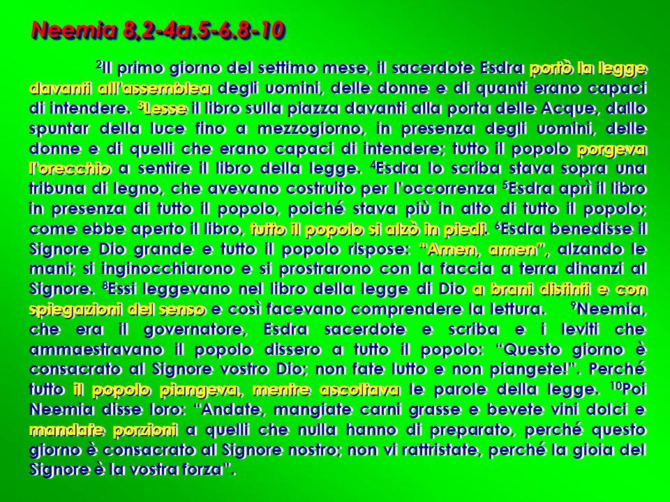 portò la legge davanti allassemblea 3 Lesse porgeva lorecchio tutto il popolo si alzò in piedi Amen, amen, a brani distinti e con spiegazioni del sens