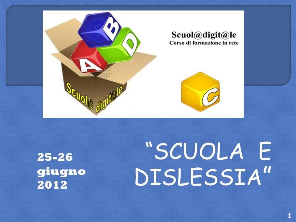1 SCUOLA E DISLESSIA 25-26 giugno 2012