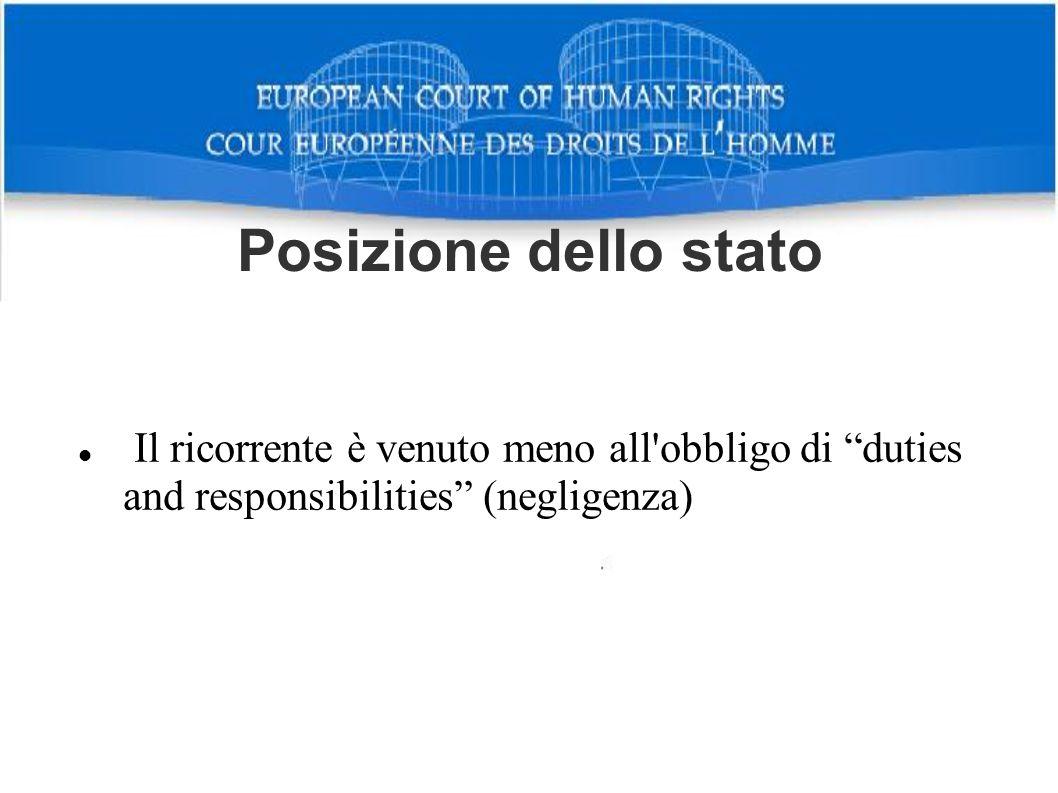 Posizione dello stato Il ricorrente è venuto meno all'obbligo di duties and responsibilities (negligenza)