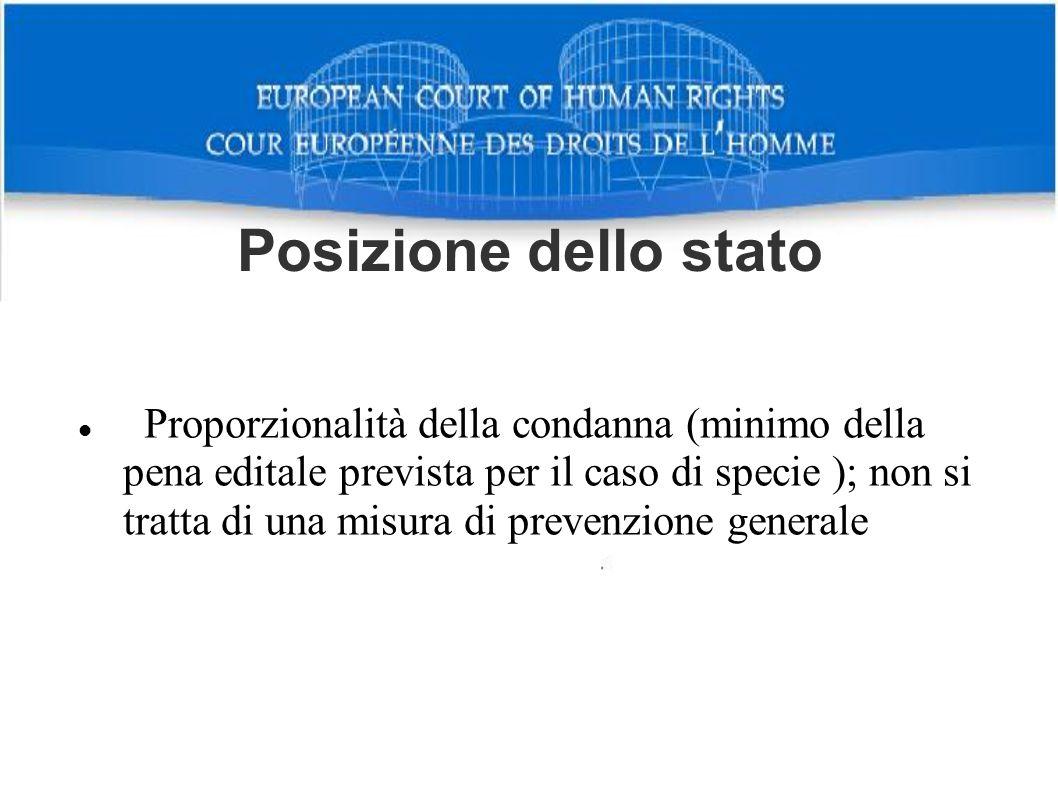 Posizione dello stato Proporzionalità della condanna (minimo della pena editale prevista per il caso di specie ); non si tratta di una misura di preve