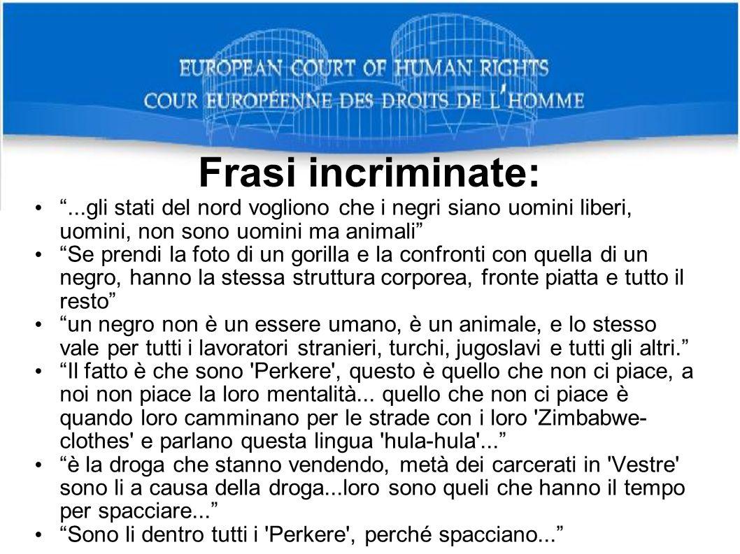 Procedimenti Interni(City Court): condanna ai 3 giovani per le affermazioni rese (art 266 cp); condanna ai sig.