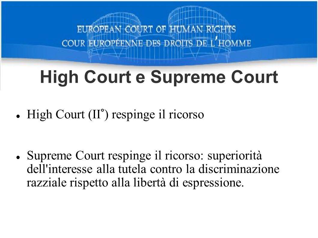 High Court e Supreme Court High Court (II°) respinge il ricorso Supreme Court respinge il ricorso: superiorità dell'interesse alla tutela contro la di