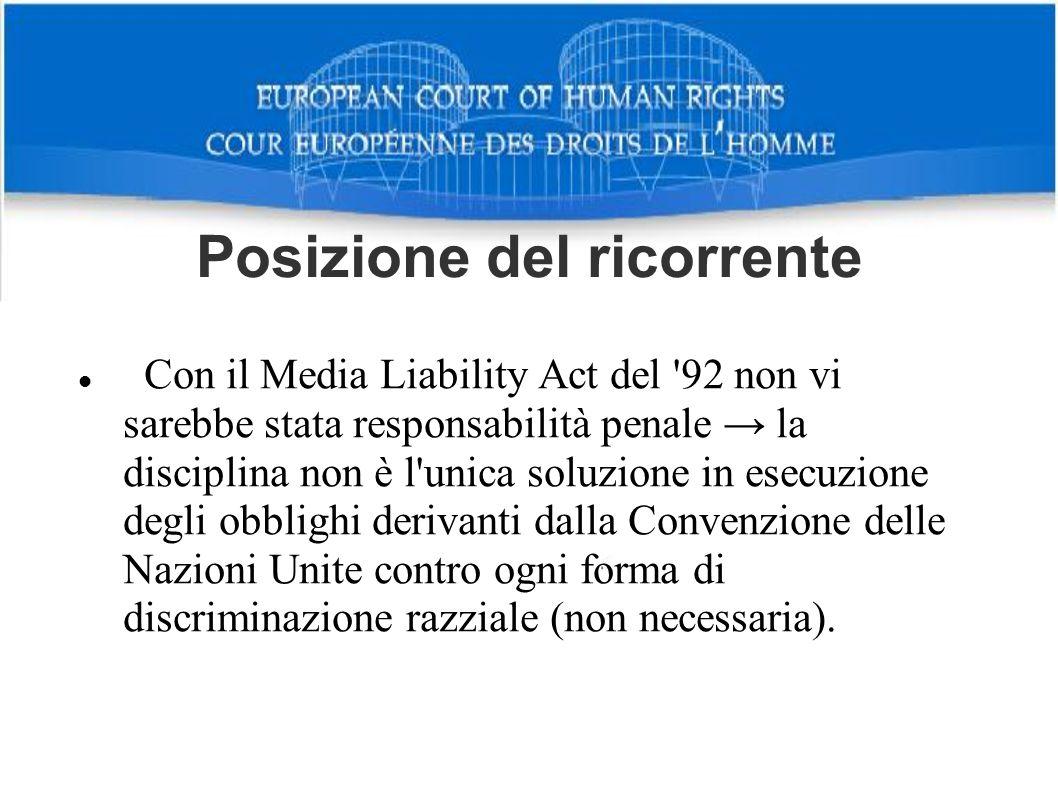 Posizione del ricorrente Con il Media Liability Act del '92 non vi sarebbe stata responsabilità penale la disciplina non è l'unica soluzione in esecuz