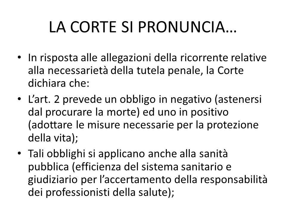 LA CORTE SI PRONUNCIA… In risposta alle allegazioni della ricorrente relative alla necessarietà della tutela penale, la Corte dichiara che: Lart.
