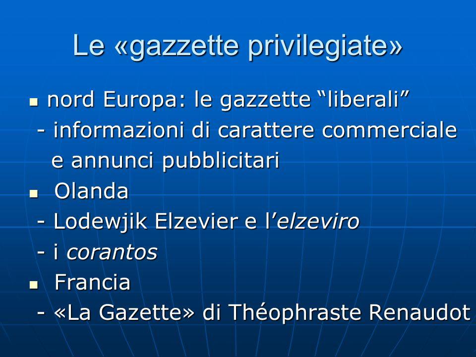 Le «gazzette privilegiate» nord Europa: le gazzette liberali nord Europa: le gazzette liberali - informazioni di carattere commerciale - informazioni