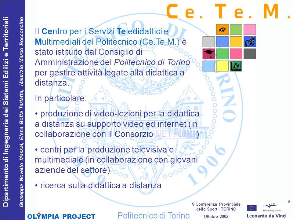 Il Centro per i Servizi Teledidattici e Multimediali del Politecnico (Ce.Te.M.) è stato istituito dal Consiglio di Amministrazione del Politecnico di