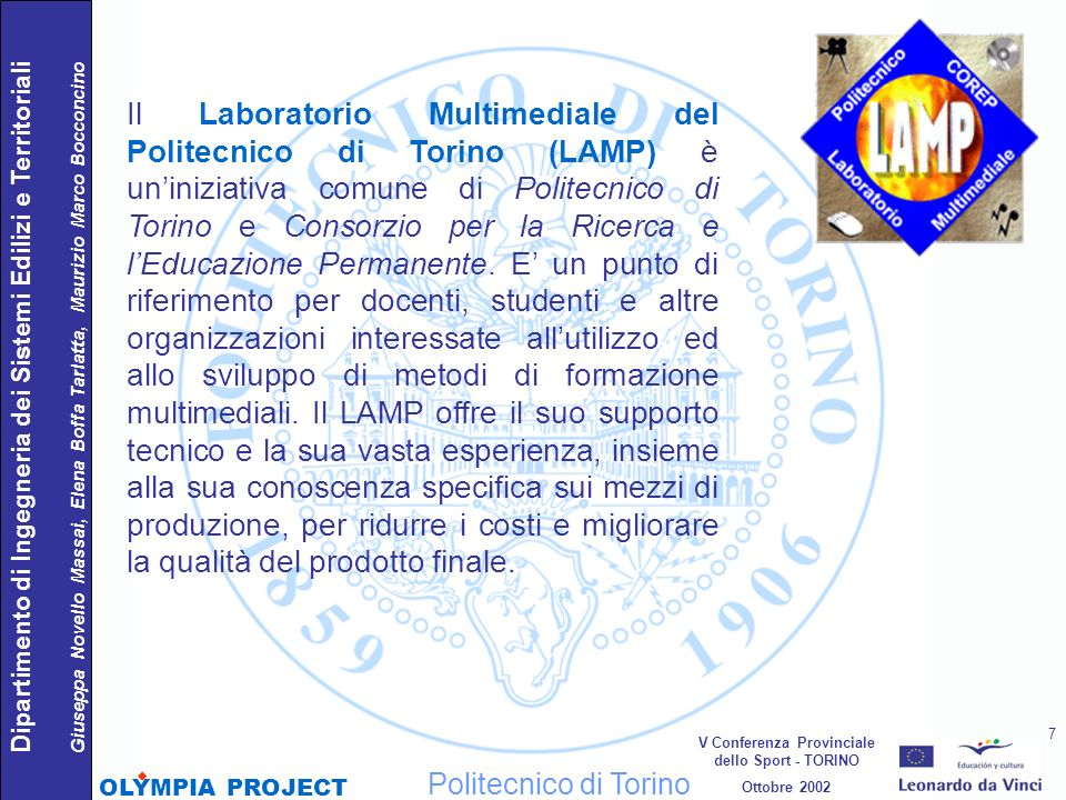 Il Laboratorio Multimediale del Politecnico di Torino (LAMP) è uniniziativa comune di Politecnico di Torino e Consorzio per la Ricerca e lEducazione P