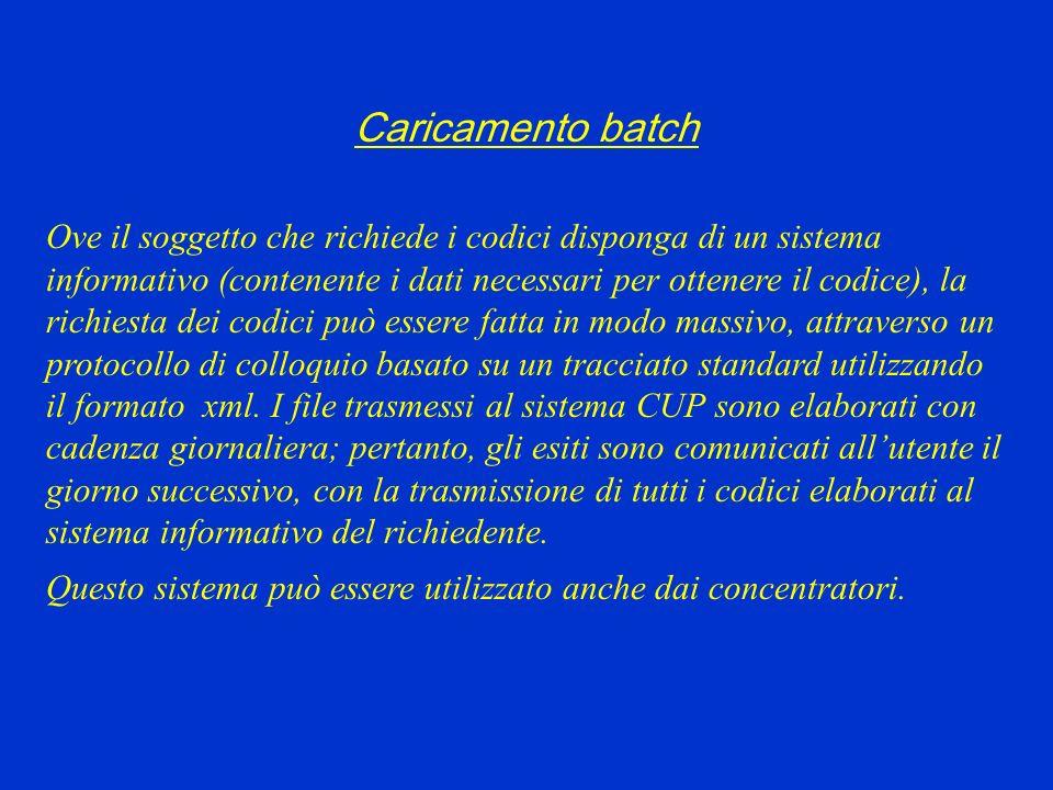 Caricamento batch Ove il soggetto che richiede i codici disponga di un sistema informativo (contenente i dati necessari per ottenere il codice), la ri