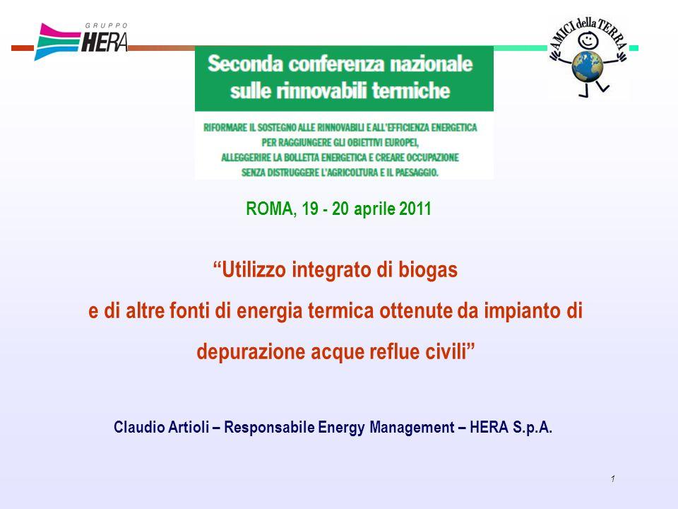 1 Utilizzo integrato di biogas e di altre fonti di energia termica ottenute da impianto di depurazione acque reflue civili Claudio Artioli – Responsab