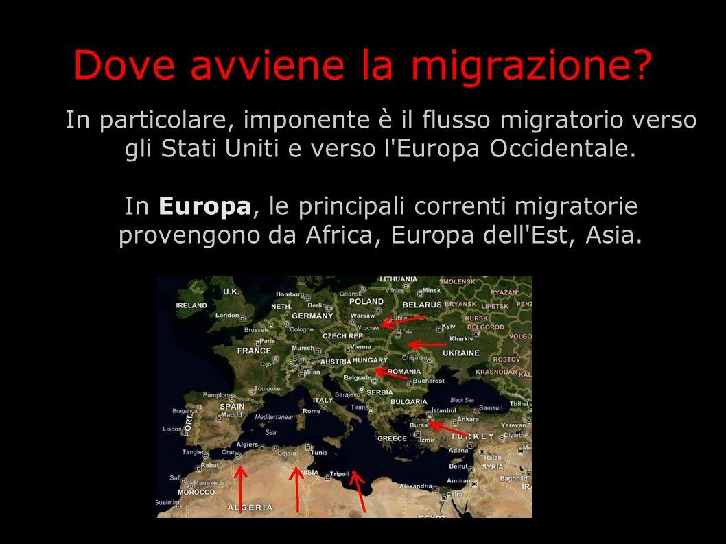 Dove avviene la migrazione? In particolare, imponente è il flusso migratorio verso gli Stati Uniti e verso l'Europa Occidentale. In Europa, le princip
