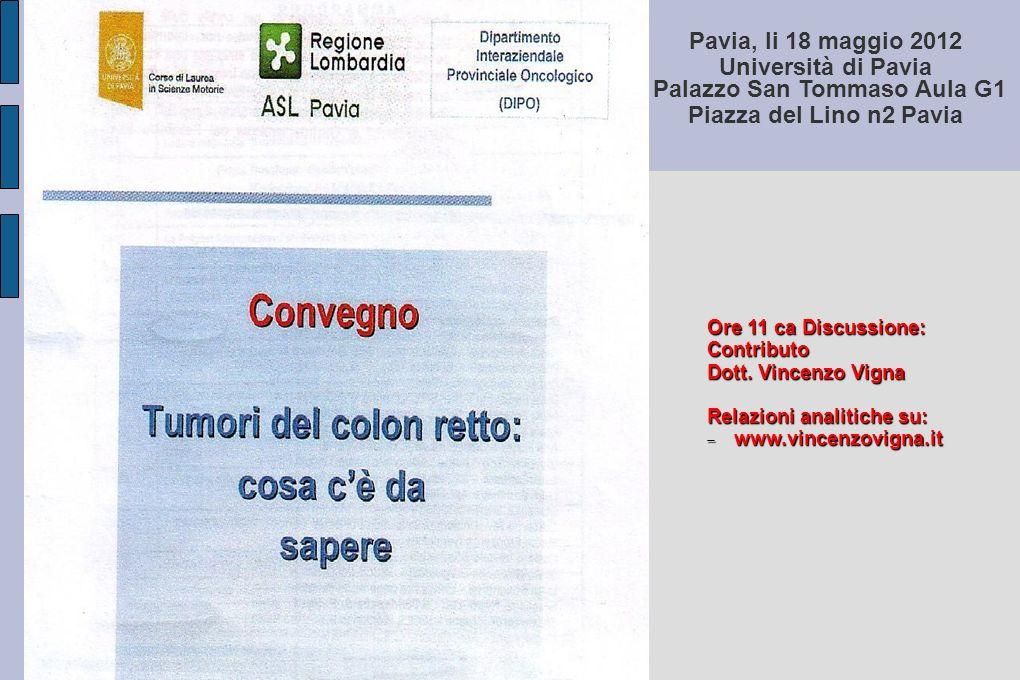 Pavia, li 18 maggio 2012 Università di Pavia Palazzo San Tommaso Aula G1 Piazza del Lino n2 Pavia Ore 11 ca Discussione: Contributo Dott.
